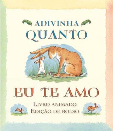 Adivinha Quanto Eu Te Amo - Livro Animado. Pop-up (Em Portuguese do Brasil)