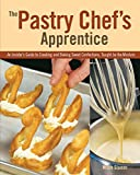 Best Pastry Books - The Pastry Chef's Apprentice: An Insider's Guide to Review