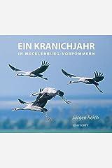 Ein Kranichjahr in Mecklenburg-Vorpommern Gebundene Ausgabe