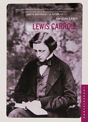 Lewis Carroll. La vera storia del pap di Alice. Ediz. illustrata