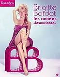 Image de Brigitte Bardot : Les années insouciance