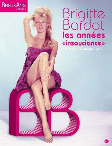 Brigitte Bardot : Les années insouciance par Henry-Jean Servat, Florence Guionneau-Joie