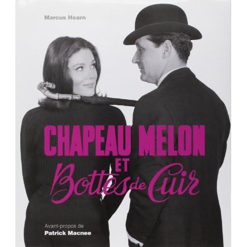Chapeau Melon et Bottes de Cuir : L'album souvenir d'un classique de la télévision de Marcus Hearn (15 septembre 2011) Relié