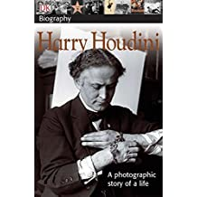 DK Biography: Harry Houdini: A Photographic Story of a Life (DK Biography (Paperback))