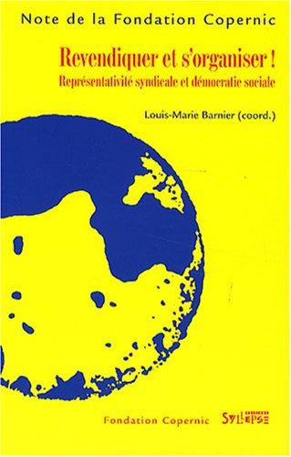 Revendiquer et s'organiser ! : Représentativité syndicale et démocratie sociale par Louis-Marie Barnier