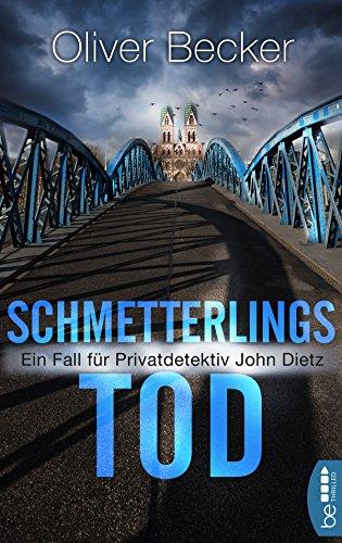 schmetterlingstod-ein-fall-fur-privatdetektiv-john-dietz-german-edition