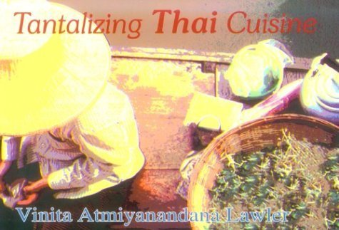 Tantalizing Thai Cuisine by Vinita Atmiyanandana Lawler (1993) Paperback