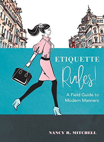 Etiquette Rules! (English Edition) por Nancy R. Mitchell