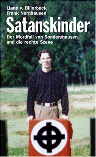 Preisvergleich Produktbild Satanskinder - Der Mordfall von Sondershausen und die rechte Szene
