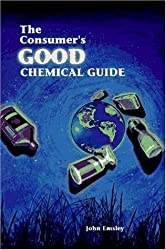 The Consumer's Good Chemical Guide: A Jargon-Free Guide to the Chemical of Everyday Life (Scientific American Library Series) by John Emsley (1998-03-01)