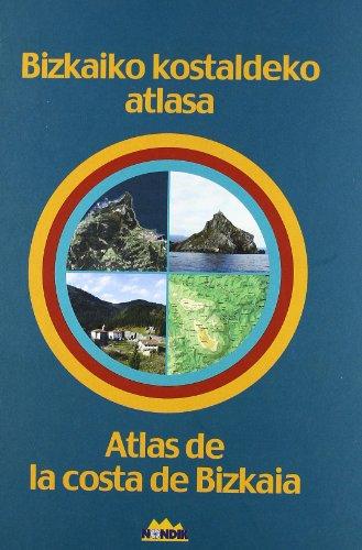 Atlas de la costa de bizkaia = bizkaiko kostaldeko atlasa