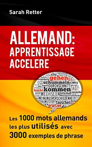 Couverture du livre ALLEMAND: APPRENTISSAGE ACCÉLÉRÉ.: Les 1000 mots allemands les plus utilisés avec 3000 exemples de phrase.