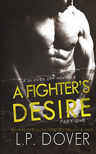 A Fighter's Desire - Part One: A Gloves Off Prequel Novella