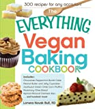 The Everything Vegan Baking Cookbook: Includes Chocolate-Peppermint Bundt Cake, Peanut Butter and Jelly Cupcakes, Southwest Green Chile Corn Muffins. Oatmeal Bass. And Hundreds more!