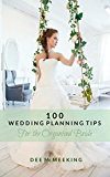 100 Wedding Planning Tips for the Organised Bride