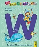 Alle meine Buchstaben - W: Das lustige ABC zum Lernen und Lesen (Alle meine Buchstaben / Das Alphabet in 24 attraktive Bände verpackt: So bekommt ... für Vorschulkinder und Schulanfänger)