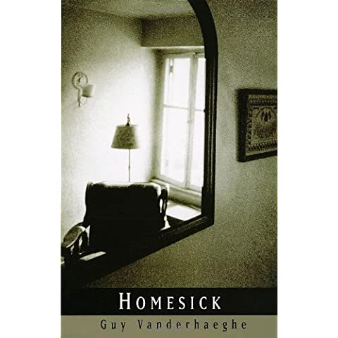 Homesick by Guy Vanderhaeghe (1999-04-03)
