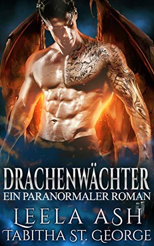 Drachenwächter: Ein Paranormaler Roman (Drackenträume 1)