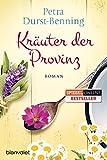 Kräuter der Provinz: Roman (Die Maierhofen-Reihe, Band 1) - Petra Durst-Benning