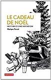 Telecharger Livres Le cadeau de Noel Histoire d une invention (PDF,EPUB,MOBI) gratuits en Francaise