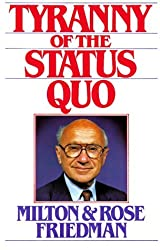 The Tyranny of the Status Quo by Milton Friedman (1984-02-27)