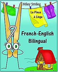 French-English: La Pince à Linge-The Clothespin, Short Stories For Beginners (French English Bilingual children's book) ESL dual language french english (French Edition)