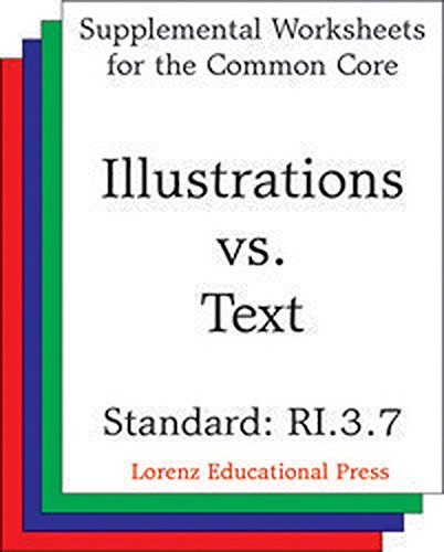 Illustrations vs Text (CCSS RI.3.7): Aligns to CCSS RI.3.7: Use information gained from illustrations and the words in a text to demonstrate understanding ... Core State Standards) (English Edition)