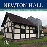 Newton Hall and the Cruck Buildings of North West England (Archaeology of Tameside Series)