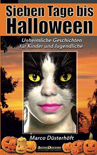 oween: Unheimliche Geschichten für Kinder und Jugendliche (Halloween-horror-geschichten Für Kinder)