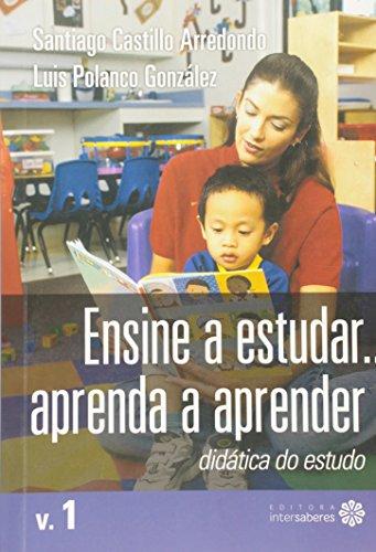 Ensine a Estudar... Aprenda a Aprender - Volume 1