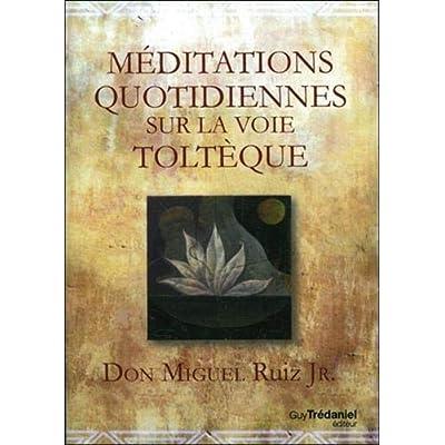 Méditations quotidiennes sur la voie toltèque