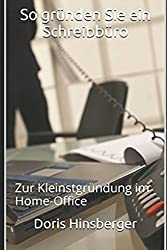 So gründen Sie ein Schreibbüro: Zur Kleinstgründung im Home-Office