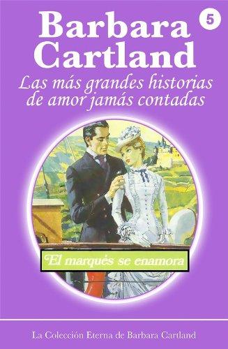 05. El Marqués se Enamora (La Colección Eterna de Barbara Cartland)