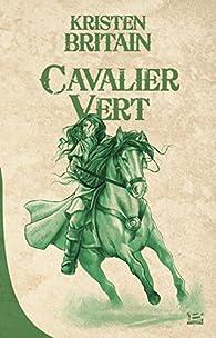 Cavalier Vert, Tome 1 : Cavalier vert par Kristen Britain