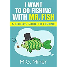 I Want to Go Fishing with Mr. Fish (Fishing Basics Book 1) (English Edition)