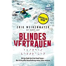 Blindes Vertrauen: Mit dem Kajak durch den Grand Canyon (DuMont Welt - Menschen - Reisen)