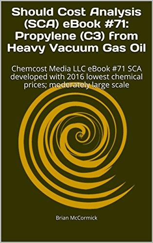 should-cost-analysis-sca-ebook-71-propylene-c3-from-heavy-vacuum-gas-oil-chemcost-media-llc-ebook-71