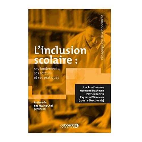 L'inclusion scolaire ; ses fondements, ses acteurs et ses pratiques