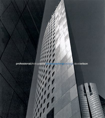 Photographing Buildings (Professional Photography) by David Wilson (2001-04-02)