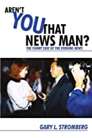 Aren't You That News Man? is a journey through the fascinating career of television reporter Gary Stromberg. Gary takes us behind the scenes and introduces us to a wacky group of characters who somehow managed to get newscasts on the air ever...