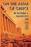 On the Altar of Greece by Donna J. Gelagotis Lee (2006-10-01)