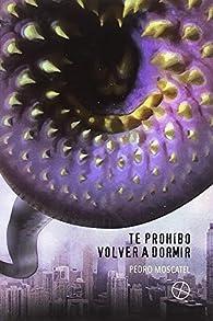 TE PROHIBO VOLVER A DORMIR: 16 par Pedro Moscatel