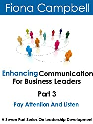 Enhancing Communication for Business Leaders Part 3 - Pay Attention and Listen