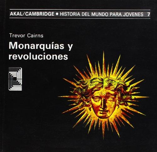 Monarquías y revoluciones (Historia del mundo para jóvenes)