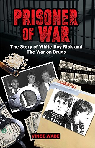 Prisoner of War: The Story of White Boy Rick and the War on Drugs (English Edition)