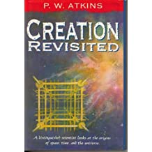 Creation Revisited by P. W. Atkins (1993-02-23)
