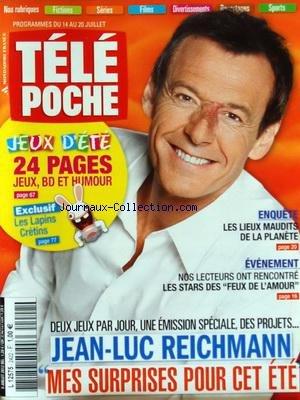 TELE POCHE [No 2422] du 09/07/2012 - JEAN-LUC REICHMANN - MES SURPRISES POUR CET ETE - LES LIEUX MAUDITS DE LA PLANETE - LES STARS DES FEUX DE L'AMOUR