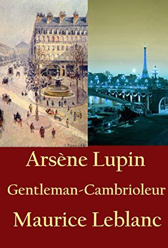Arsène Lupin, Gentleman-Cambrioleur par Maurice Leblanc