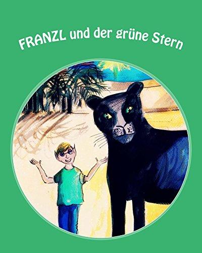 Franzl und der grüne Stern (Kinderfantasy-Geschichten von Katharine Loster 2)