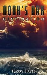 Noah's Ark: Destination (Noah's Ark Series Book 5)